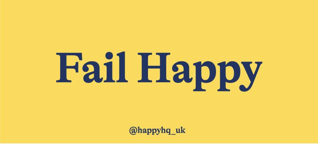 fail happy